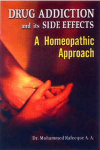 Drug Addiction and its Side Effects - A Homeopathic Approach